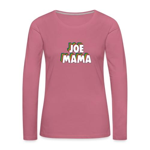 JOEMAMA - Women's Premium Longsleeve Shirt
