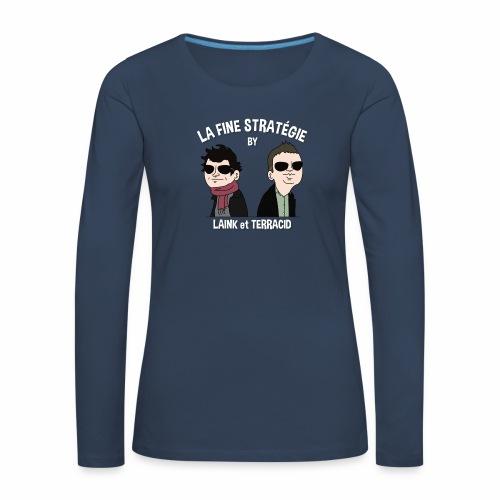 lafinestratégie - T-shirt manches longues Premium Femme