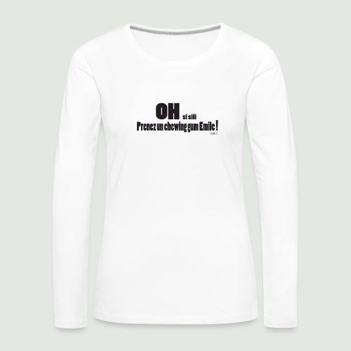 chewing gum Emile - T-shirt manches longues Premium Femme