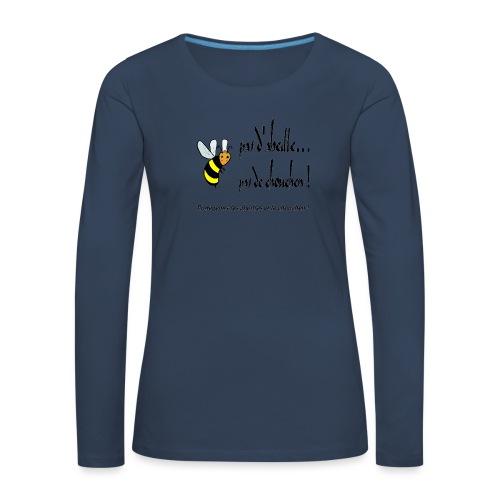 Pas d'abeille, pas de chouchen - T-shirt manches longues Premium Femme
