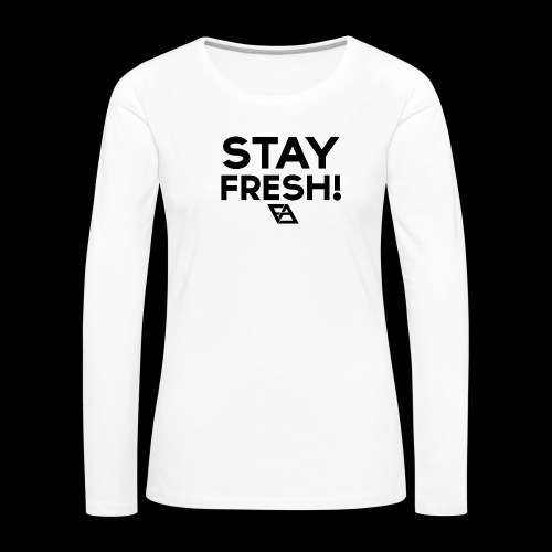 STAY FRESH! T-paita - Naisten premium pitkähihainen t-paita