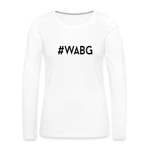 WABG ZWART png - Vrouwen Premium shirt met lange mouwen