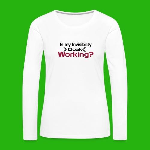 Is my invisibility cloak working shirt - Women's Premium Longsleeve Shirt