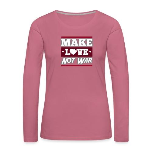 Make_love_not_war by Lattapon - Dame premium T-shirt med lange ærmer