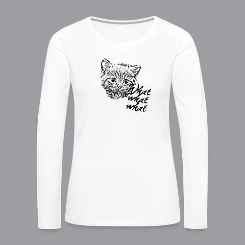 What What What? - Frauen Premium Langarmshirt