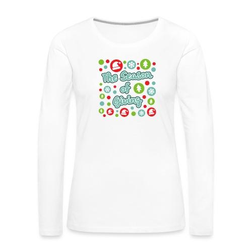 The Season of Giving - Women's Premium Longsleeve Shirt