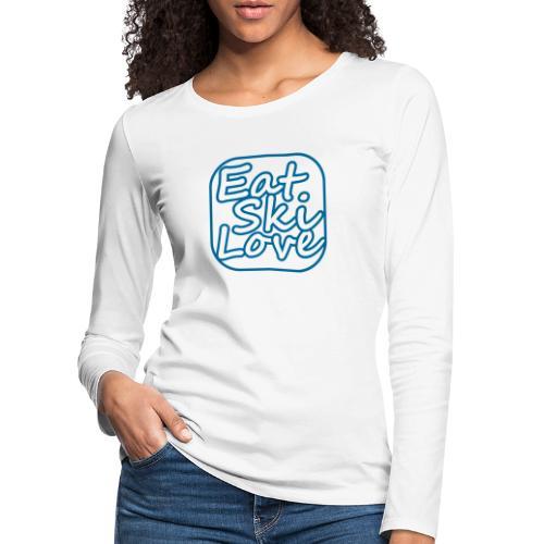 eat ski love - Vrouwen Premium shirt met lange mouwen
