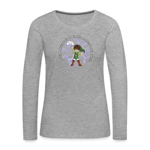 Dangerous To Game Alone - Women's Premium Longsleeve Shirt