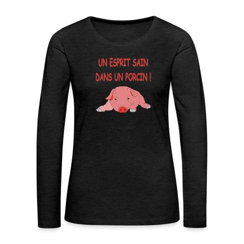 Porcitive Attitude - T-shirt manches longues Premium Femme