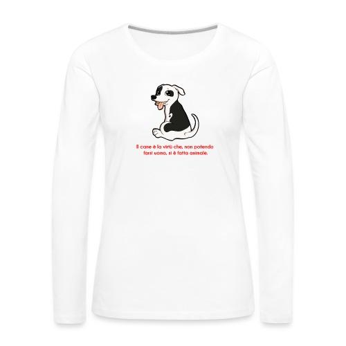 Aforisma cinofilo - Maglietta Premium a manica lunga da donna