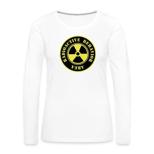 Radioactive Behavior - Camiseta de manga larga premium mujer