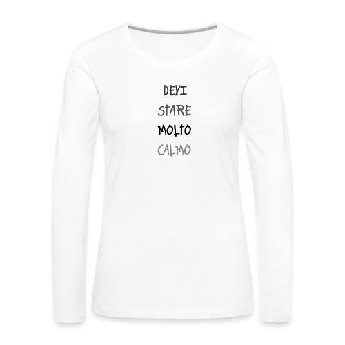 Devi stare molto calmo - Koszulka damska Premium z długim rękawem