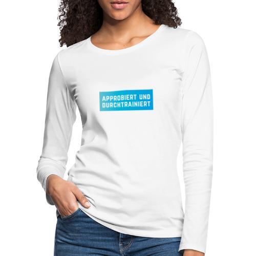 Approbiert und durchtrainiert (DR3) - Frauen Premium Langarmshirt