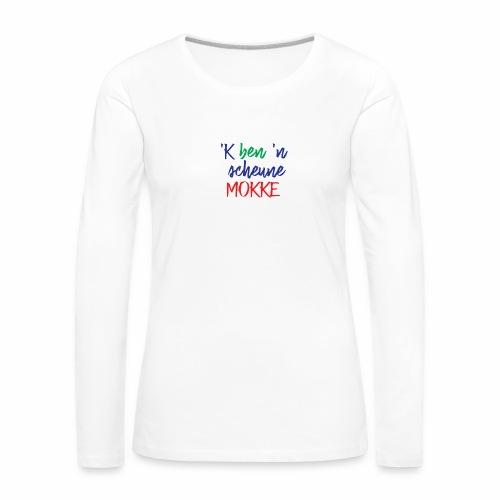'k ben 'n scheune mokke - T-shirt manches longues Premium Femme
