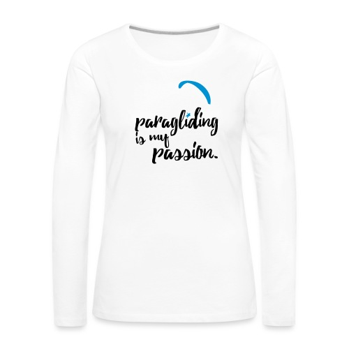paragliding is my passion - Frauen Premium Langarmshirt