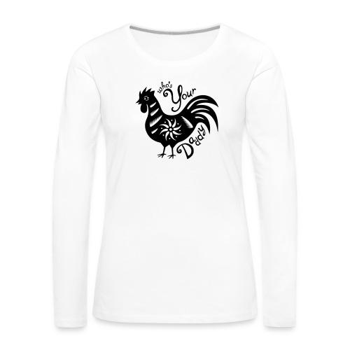 Cock Daddy - Vrouwen Premium shirt met lange mouwen