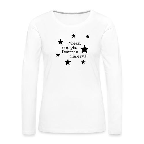 Miekii oon yks Imatran Ihmeist vauvan ruokalappu - Naisten premium pitkähihainen t-paita