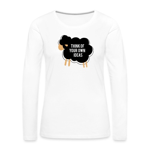 Think of your own idea! - Women's Premium Longsleeve Shirt