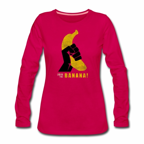 Join the Banana - T-shirt manches longues Premium Femme