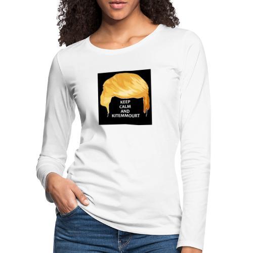 Keep Calm And Kitemmuort Capelli Trump - Maglietta Premium a manica lunga da donna