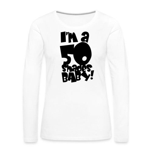 50 shades - Women's Premium Longsleeve Shirt