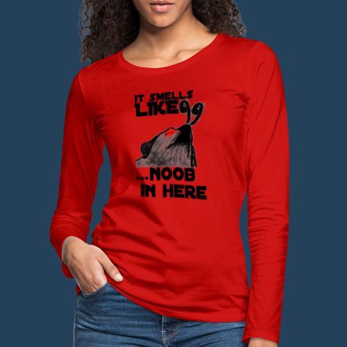 It smells like NOOB in here! - Frauen Premium Langarmshirt