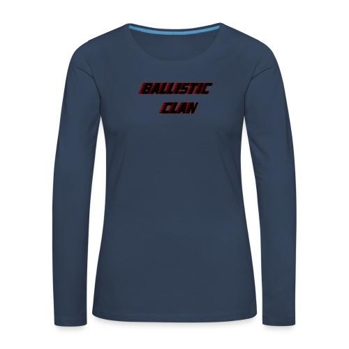 BallisticClan - Vrouwen Premium shirt met lange mouwen