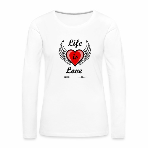 Life is Love - Frauen Premium Langarmshirt
