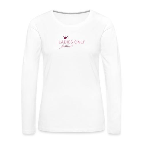 Ladies Only Festival - Frauen Premium Langarmshirt