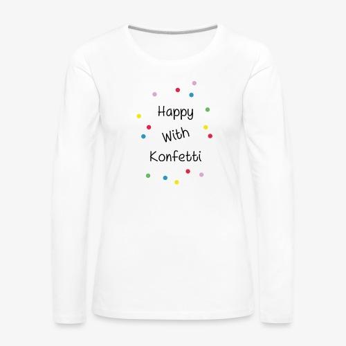 Happy With Konfetti - Frauen Premium Langarmshirt