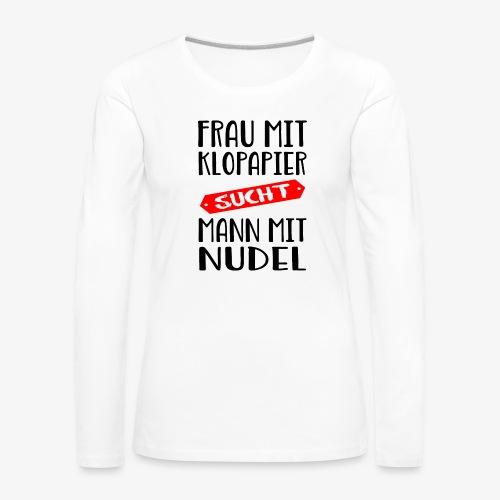 Frau sucht Mann - Frauen Premium Langarmshirt