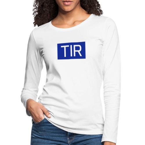 TIR, valkoinen teksti - Naisten premium pitkähihainen t-paita