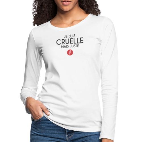 Citation - Cruelle mais juste - T-shirt manches longues Premium Femme