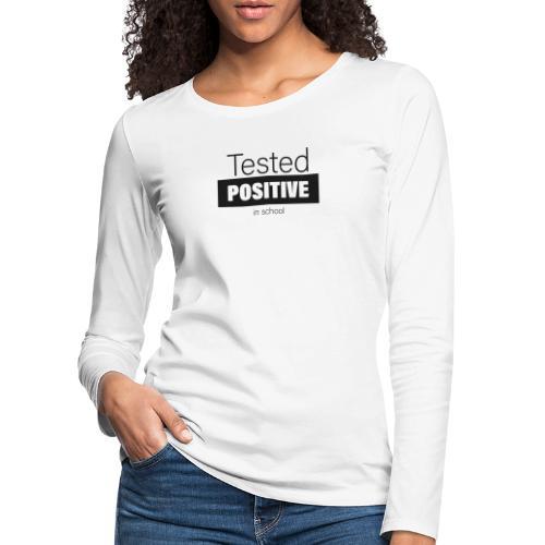 Tested positive - Frauen Premium Langarmshirt