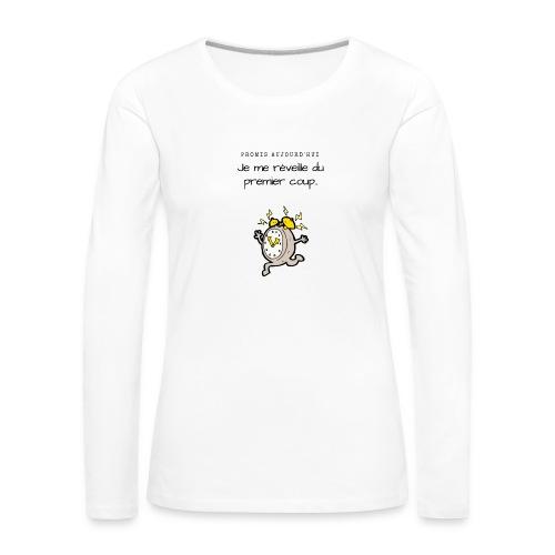 Promis je me réveille - T-shirt manches longues Premium Femme