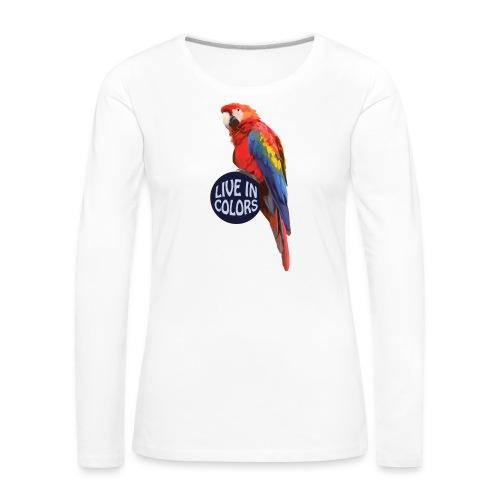 Parrot - Live in colors - Women's Premium Longsleeve Shirt