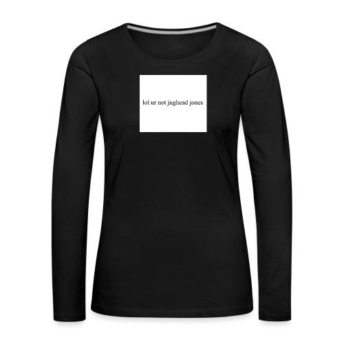 lol u r not hoodie - Women's Premium Longsleeve Shirt