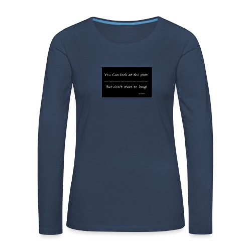 past - Vrouwen Premium shirt met lange mouwen