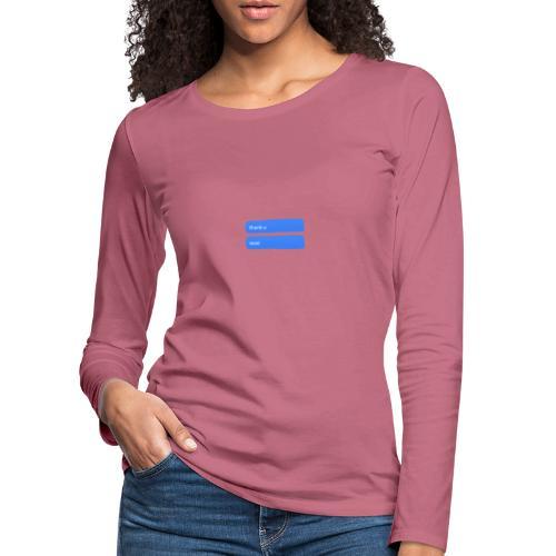 Thank u, next - Vrouwen Premium shirt met lange mouwen