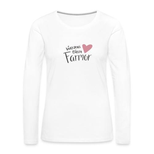 Världens bästa Farmor - NEW - Långärmad premium-T-shirt dam