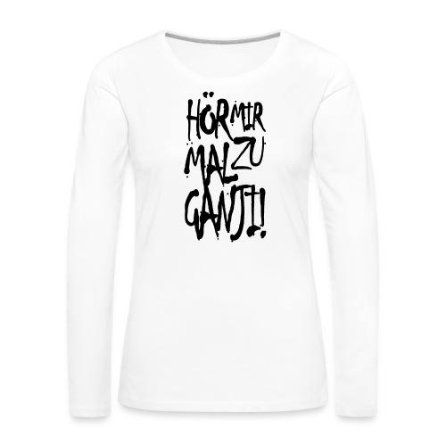 Ganji 1.0 / Der Kultspruch für dein Shirt - Frauen Premium Langarmshirt