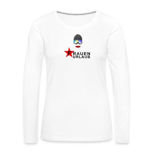 Frauenurlaub - Frauen Premium Langarmshirt