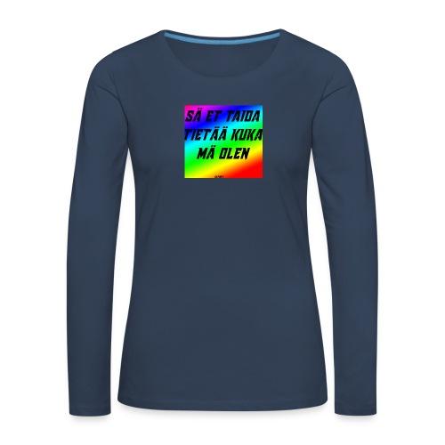 kuka olen - Naisten premium pitkähihainen t-paita