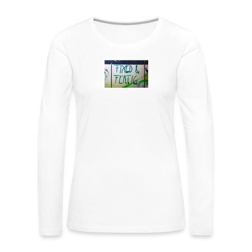 KLOSPRUCH FIXED & FERTIG - Frauen Premium Langarmshirt