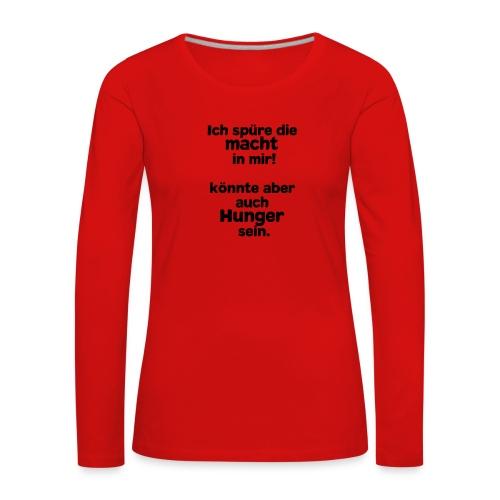 Macht in mir (Spruch) - Frauen Premium Langarmshirt