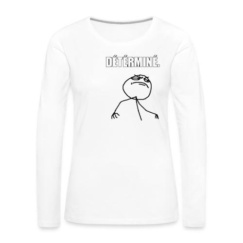 DÉTÉRMINÉ. - T-shirt manches longues Premium Femme