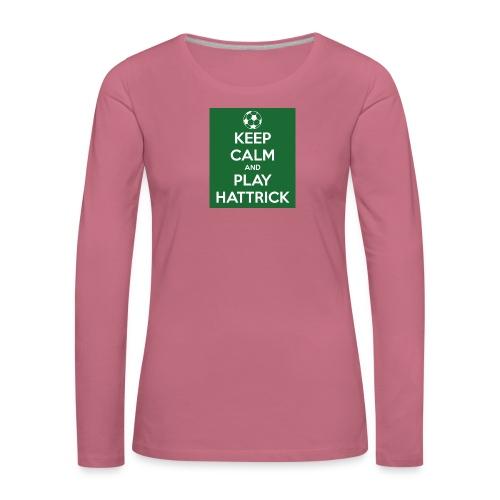 keep calm and play hattrick - Maglietta Premium a manica lunga da donna