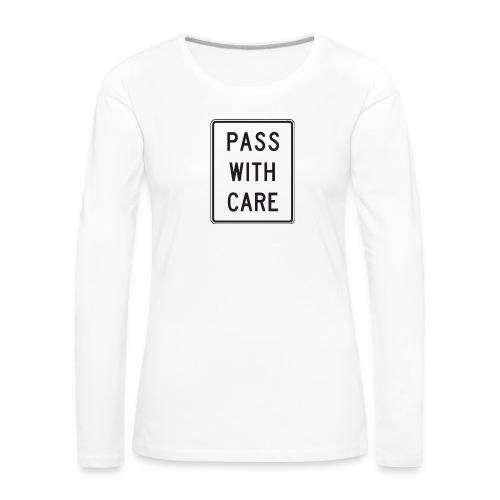 Voorzichtig passeren - Vrouwen Premium shirt met lange mouwen