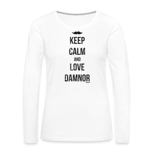 Keep calm and ... (F) - T-shirt manches longues Premium Femme