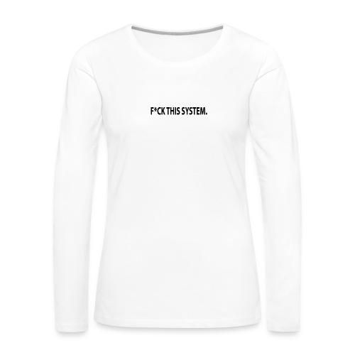 Fck this system phone case - Women's Premium Longsleeve Shirt